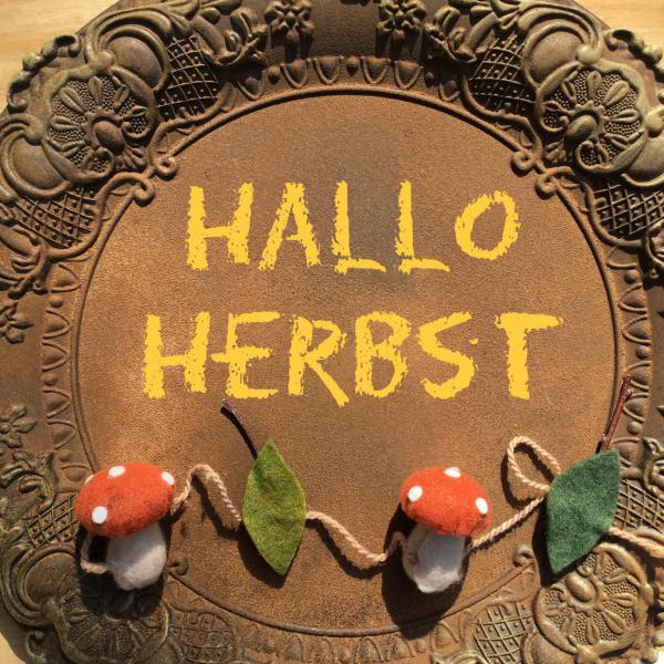 Holzteller, Lettering, Hallo Herbst, Pilze, Blätter, 3.Jahreszeit
