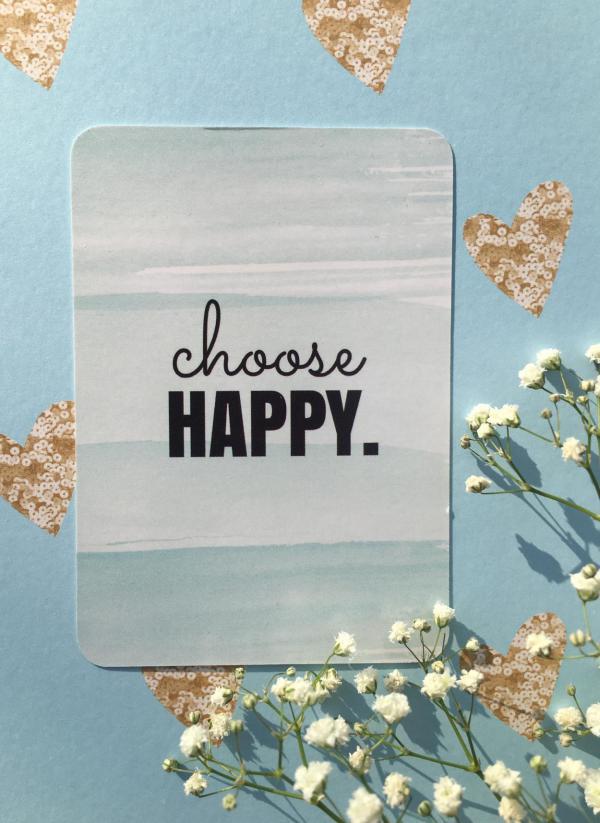 Achtsamkeitskarte, Choose happy, Metime, Wellness, Auszeit, Energien auftanken
