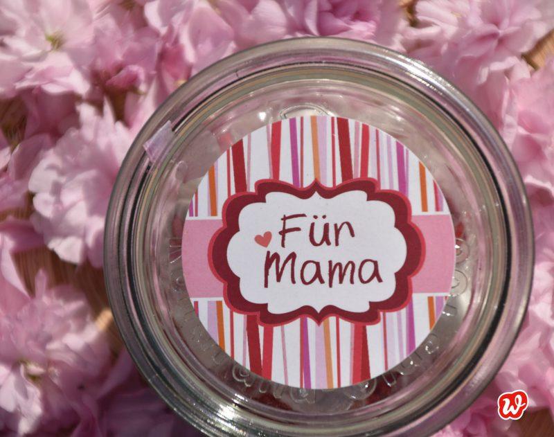 Wunderle, Für Mama, Für Mama-Glas, Weckglas, geschenk, Geschenkidee, gefertigt in Werkstätten für Menschen mit Behinderung